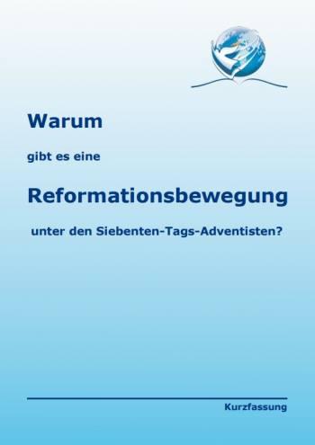 Warum gibt es eine Reformationsbewegung   unter den Siebenten-Tags-Adventisten?
