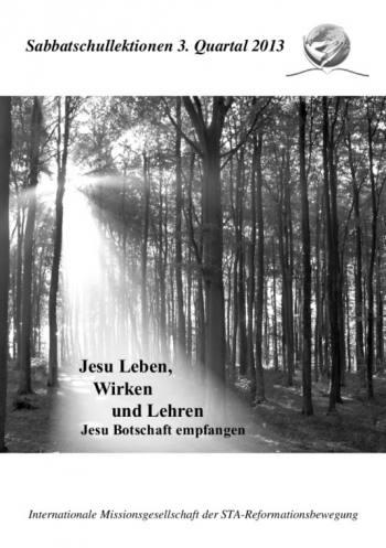 Jesus Leben, Wirken und Lehren, Teil 1